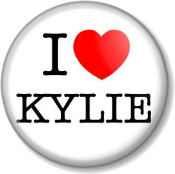 I Love / Heart KYLIE Pinback Button Badge Singer Songwriter Kylie Minogue The Voice